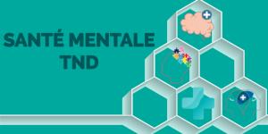 Formations en ligne sur la santé mentale et les TND pour les pros de santé